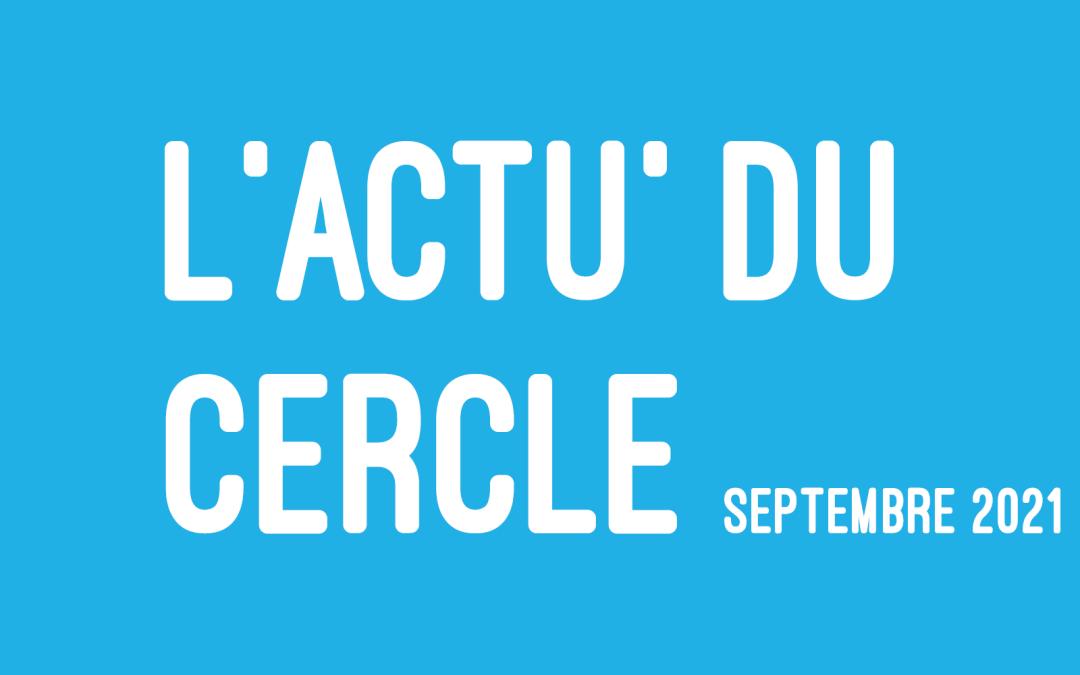L'actu du Cercle – Septembre 2021