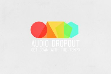 Cover: Audio Dropout - Get Down With The Tempo