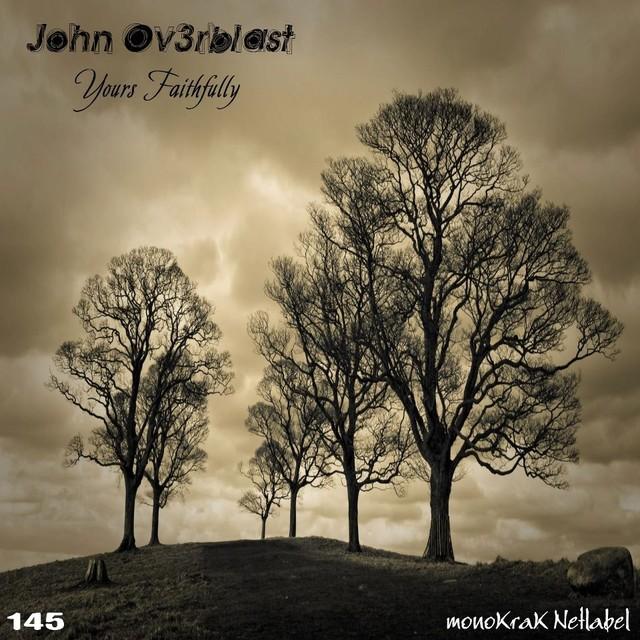 John Ov3rblast: Yours Faithfully