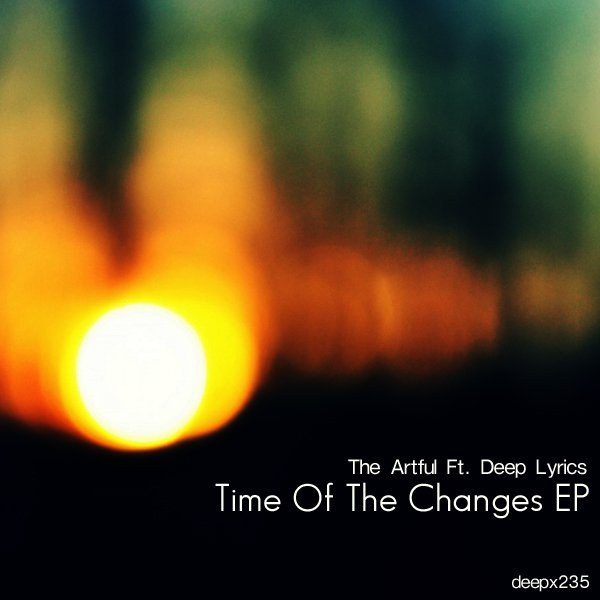 The Artful Ft. Deep Lyrics: Time Of The Changes