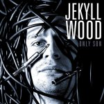 Jekyll Wood: Only Son EP