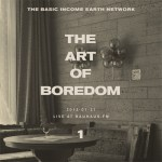 Cover: The Basic Income Earth Network: The Art Of Boredom I