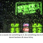 Steve Hilmy & Daniel Barbiero: take a sound. do something to it. do something else to it.