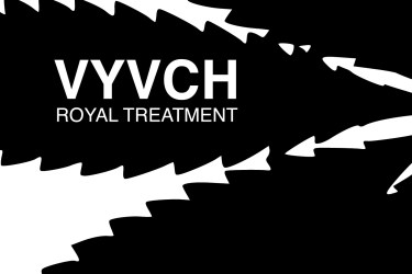 The Royal Treatment of VYVCH