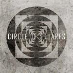 Circle Of Squares - Review