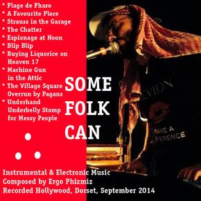 Ergo Phizmiz: Some Folk Can