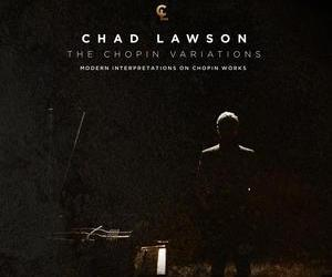 Chad Lawson: The Chopin Variations