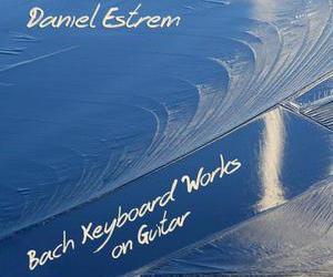 Daniel Estrem: Bach Keyboard Works on Guitar