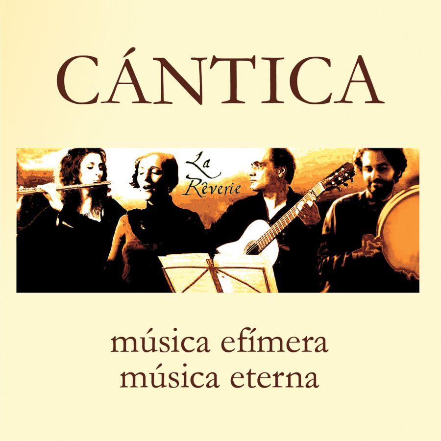 La Reverie: Cantica (Musica Efimera / Musica Eterna)