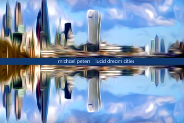 Michael Peters: Lucid Dream Cities