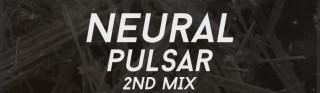 Neural - Pulsar 2nd Mix