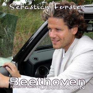 Sebastian Forster: Magnificent Obsession Vol 6: Beethoven Sonatas