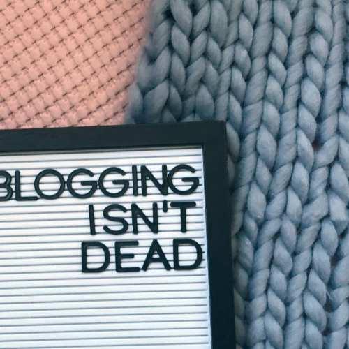 No, Blogging Isn't Dead