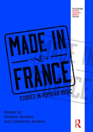 Made in France. Studies in popular music