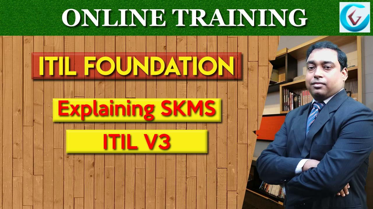 Service Knowledge Management System (SKMS) | ITIL Foundation | ITSM