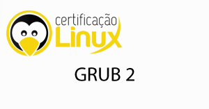 grub2 Dicas do Certificação Linux