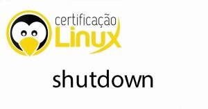 shutdown Dicas do Certificação Linux