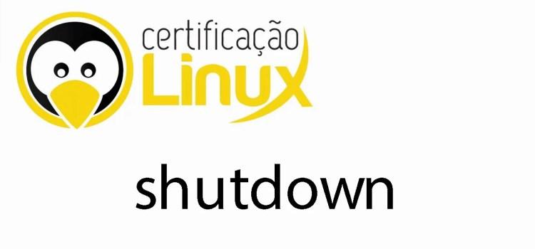 Comando shutdown no Linux