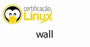 wall Dicas do Certificação Linux