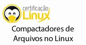 compactadores Dicas do Certificação Linux
