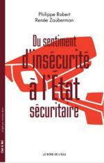 Du sentiment d'insécurité à l'État sécuritaire