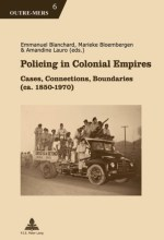 Policing in Colonial Empires. Cases, Connections, Boundaries (ca.1850-1970)