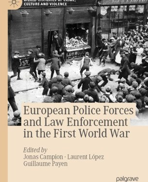 European Police Forces and Law Enforcement in the First World War