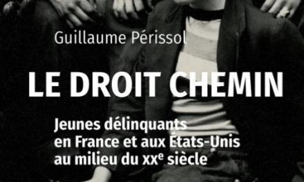 Le droit chemin : jeunes délinquants en France et aux États-Unis au milieu du XXe siècle