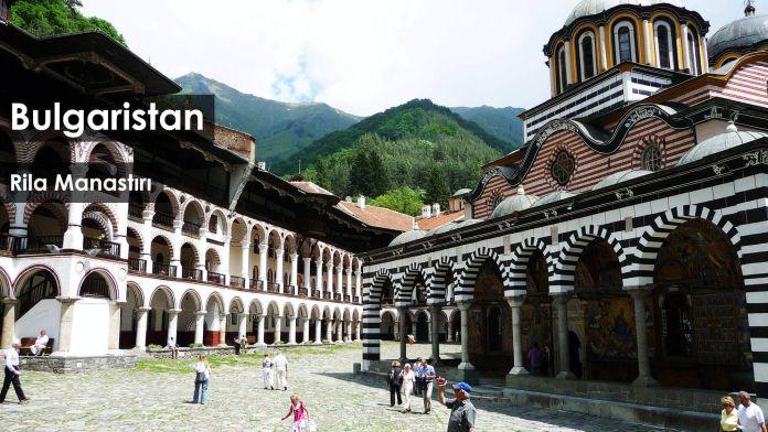 Bulgaristan, Rila Manastırı Gezi Rehberi
