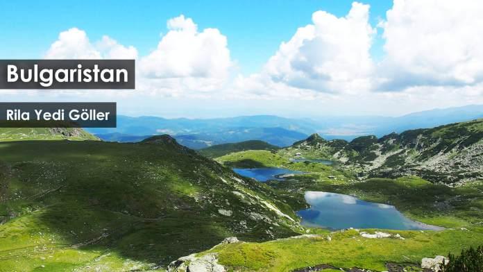 Bulgaristan, Rila Yedi Göller Gezi Rehberi