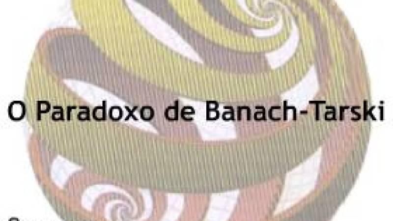 O Paradoxo de Banach-Tarski