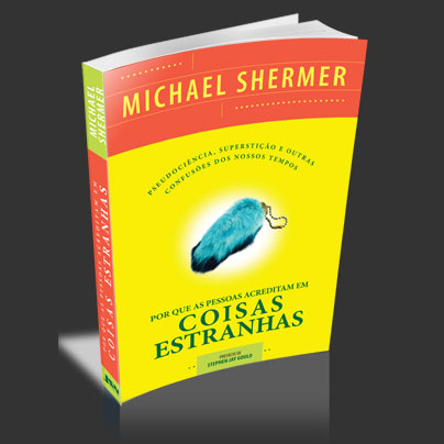 """Ganhe o livro """"Por que as pessoas acreditam em Coisas Estranhas"""" de Michael Shermer!"""
