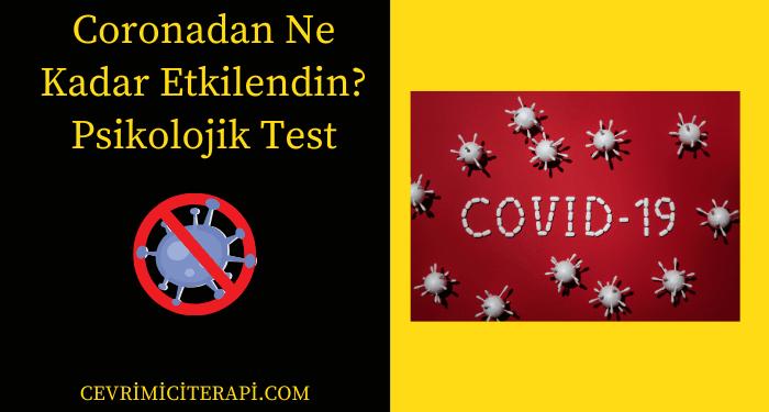 Coronadan Ne Kadar Etkilendin? Psikolojik Test