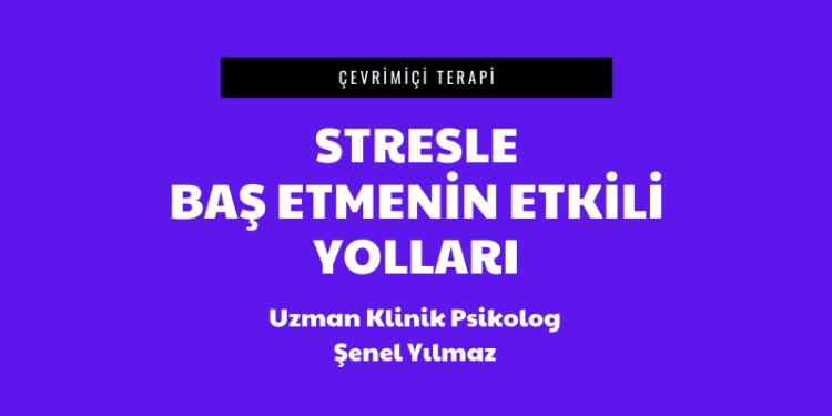 STRESLE BAŞ ETMENİN ETKİLİ YOLLARI 1