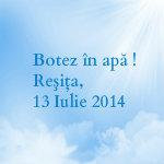 Botez în apă, 13 Iulie 2014