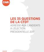 CFDT - Présidentielle 2017. Les 35 questions de la CFDT aux candidats à l'élection présidentielle
