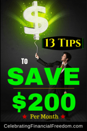 13 Tips to Save $200 Per Month Right Now!