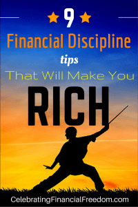 9 Financial Discipline Tips That Will Make You Rich