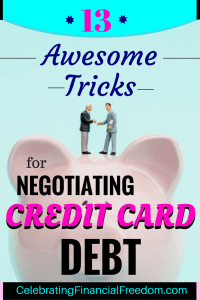 13 Awesome Tricks for Negotiating Credit Card Debt