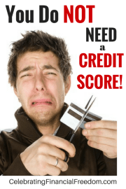 You Do NOT Need a Credit Score