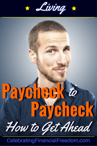 Living Paycheck to Paycheck? How You Can Get Ahead