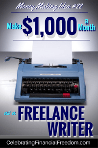 9 Ways to Make $1,000 (or More!) a Month as a Freelance Writer- Money Making Idea #22