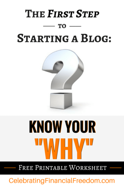 The First Step to Starting a Blog- Know Your Why - Celebrating ...