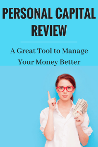 A Review of Personal Capital- A Great Tool to Manage Your Money Better