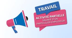 Activité Partielle : Salarié d'un particulier employeur