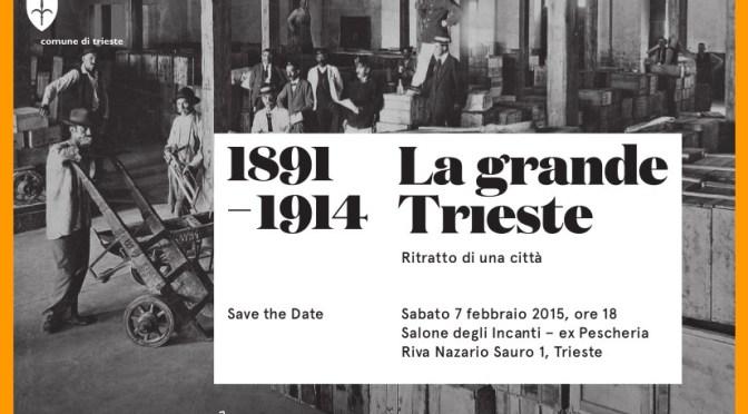 La grande Trieste 1891 – 1914. Ritratto di una città