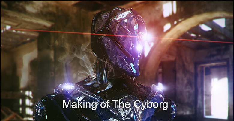 Making of The Cyborg