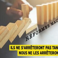 Réformes Macron : ils ne n'arrêteront pas tant que nous les arrêterons pas !
