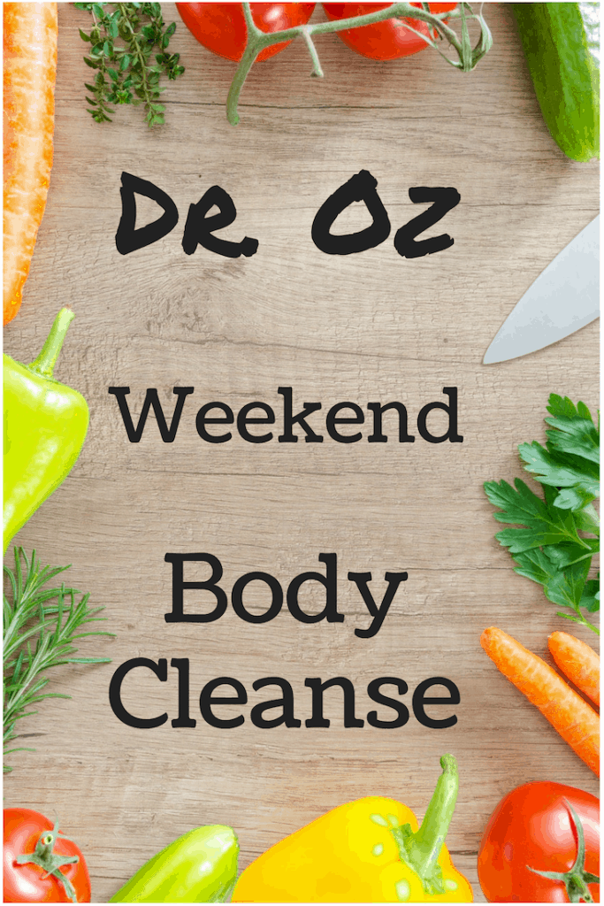 Dr. Oz weekend body cleanse - healthy eating