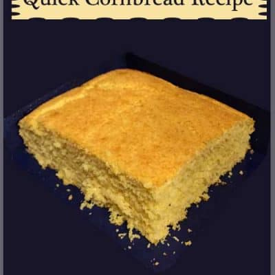 Quick Delicious Cornbread Recipe